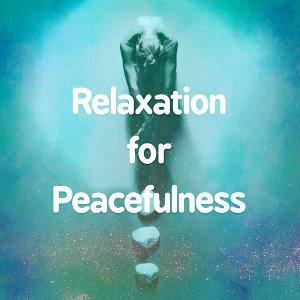 Relaxation for Peacefulness