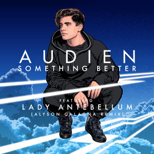 Something Better - Alyson Calagna Extended Mix