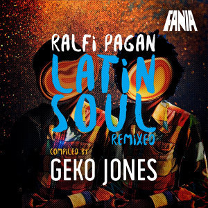Ralfi Pagan Latin Soul Remixed (Compiled by Geko Jones)