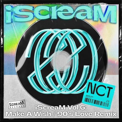 iScreaM Vol.6 : Make A Wish / 90's Love Remix