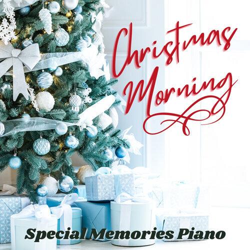 特別な一日にするためのピアノBGM - Christmas Morning (Christmas Morning - Special Memories Piano)