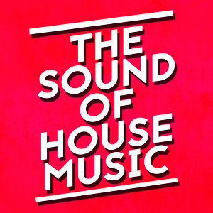 The Sound of House Music