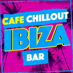 Cafe Chillout Ibiza Bar