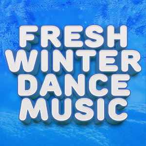 Fresh Winter Dance Music