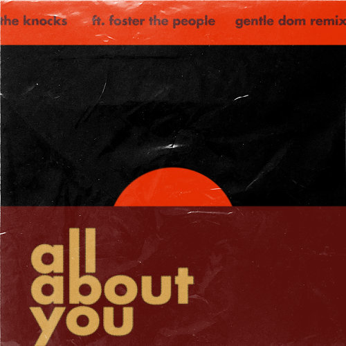 All About You (feat. Foster The People) - Gentle Dom Remix