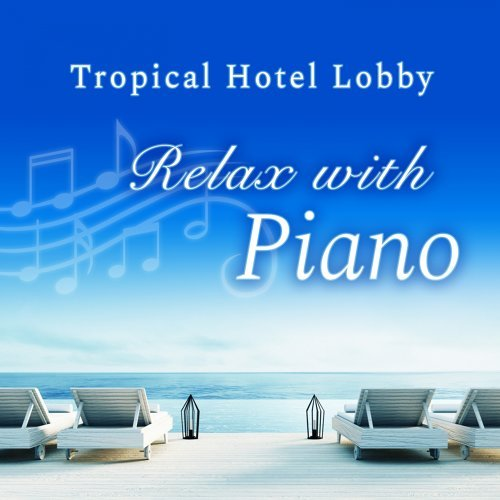 Tropical Hotel Lobby ~ Relax with Piano