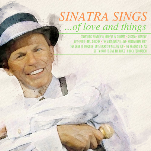 Sinatra Sings of Love and Things