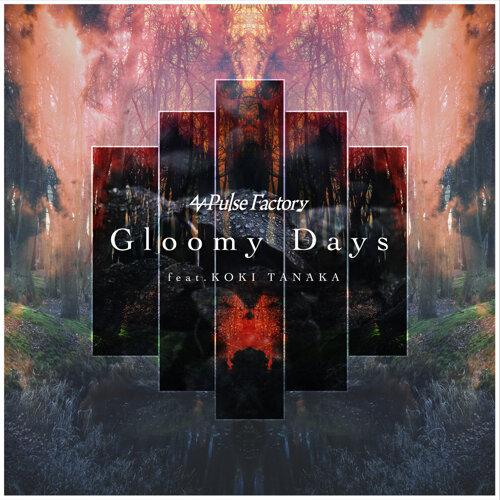 Gloomy Days (feat. KOKI TANAKA)