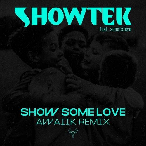 Show Some Love - Awaiik Remix