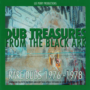 Lee Perry Presents: Dub Treasure From The Black Ark (Rare Dubs 1976-1978)