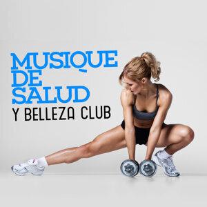 Musique de Salud y Belleza Club