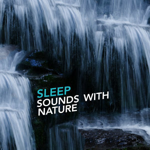 Sleep Sounds with Nature