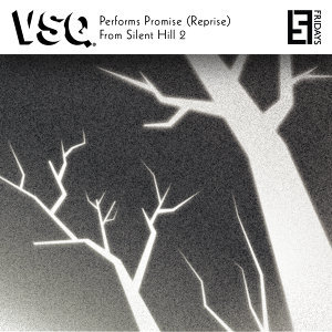 VSQ Performs Promise (Reprise) From Silent Hill 2