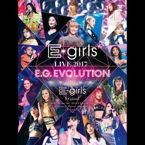 E-girls LIVE 2017 ~E.G.EVOLUTION~ at Saitama Super Arena 2017.7.16