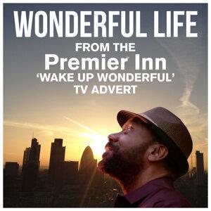 "Wonderful Life (From The ""Premier Inn - Wake up Wonderful"" T.V. Advert)"