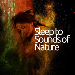 Sleep to Sounds of Nature