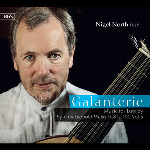 Galanterie: Music for Lute by Sylvius Leopold Weiss, Vol. 3