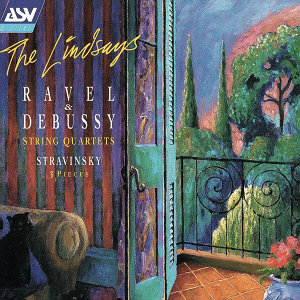 Debussy & Ravel: String Quartets; Stravinsky: 3 Pieces for String Quartet
