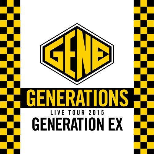 "GENERATIONS WORLD TOUR 2015 ""GENERATION EX""  (Live at Nakano Sunplaza 2015.06.04)"