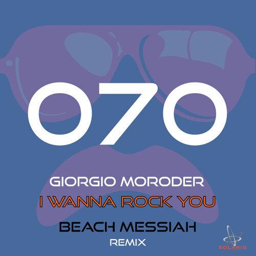 I Wanna Rock You (Beach Messiah Remix)