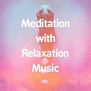 Meditation with Relaxation Music