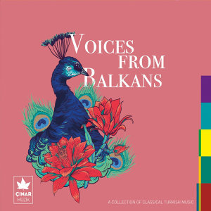 A Collection Of Classical Turkish Music / Voices From Balkans, No. 3