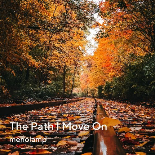 The Path I Move On