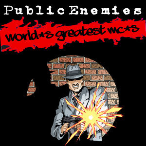Public Enemies: The Greatest Mc's