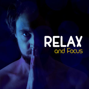 Relax and Focus
