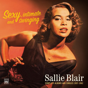 Sexy, Intimate and Swinging Sallie Blair. Complete Albums and Singles 1957-1962. Squeeze Me / Hello Tiger