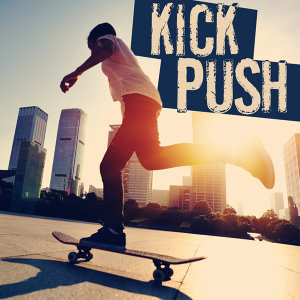 Kick Push: Perfect Songs for Skateboarding