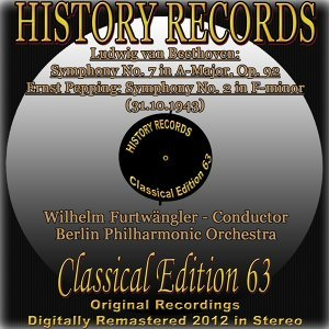 Ludwig van Beethoven: Symphony No. 7 in A Major, Op. 92 - Ernst Pepping: Symphony No. 2 in F Minor - History Records - Classical Edition 63 - Original Recordings Digitally Remastered 2012 In Stereo