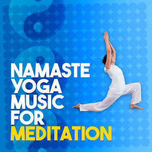 Namaste: Yoga Music for Meditation