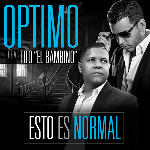 "Esto Es Normal (feat. Tito ""El Bambino"")"