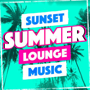 Sunset Summer Lounge Music