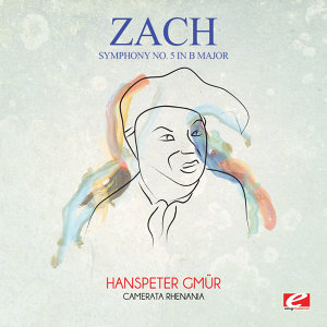 Zach: Symphony No. 5 in B Major (Digitally Remastered)