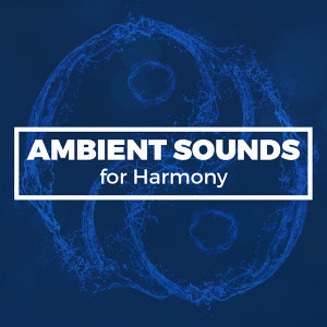 Ambient Sounds for Harmony