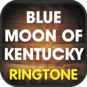 Blue Moon of Kentucky (Cover) Ringtone