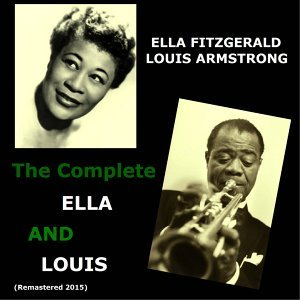 The Complete Ella and Louis - All Tracks Remastered