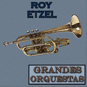Grandes Orquestas, Roy Etzel