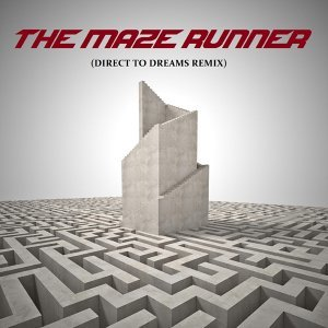 The Maze Runner (Direct to Dreams Remix)