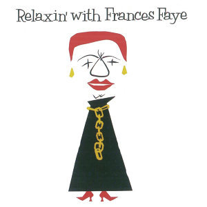 Relaxin' with Frances Faye (Remastered)