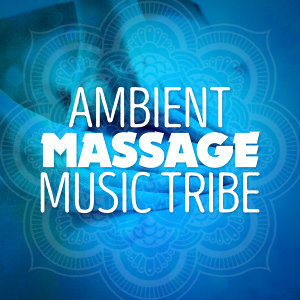 Ambient Massage Music Tribe