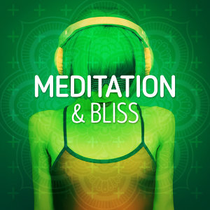 Meditation & Bliss