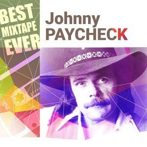 Best Mixtape Ever: Johnny Paycheck