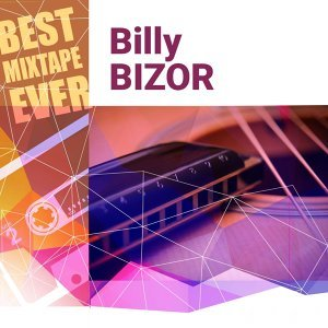 Best Mixtape Ever: Billy Bizor