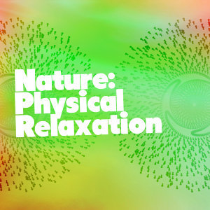 Nature: Physical Relaxation