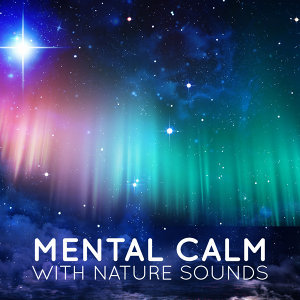 Mental Calm with Nature Sounds