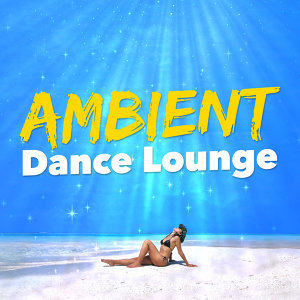 Ambient Dance Lounge
