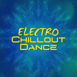 Electro Chillout Dance